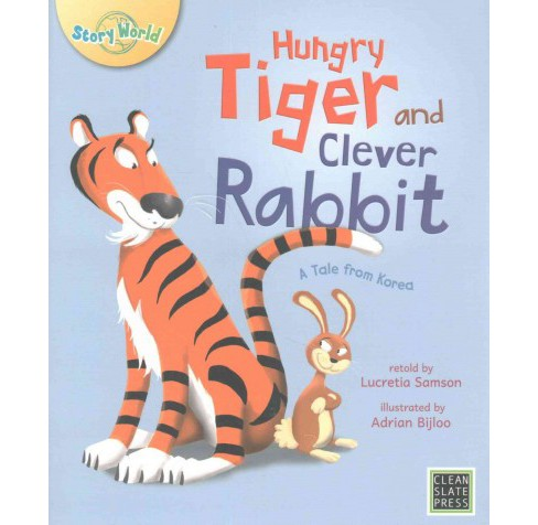 Hungry Tiger and Clever Rabbit : A Tale from Korea (Paperback) (Lucretia Samson) - image 1 of 1