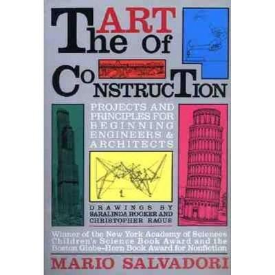 The Art of Construction - (Ziggurat Book) 3rd Edition by  Mario Salvadori (Paperback)