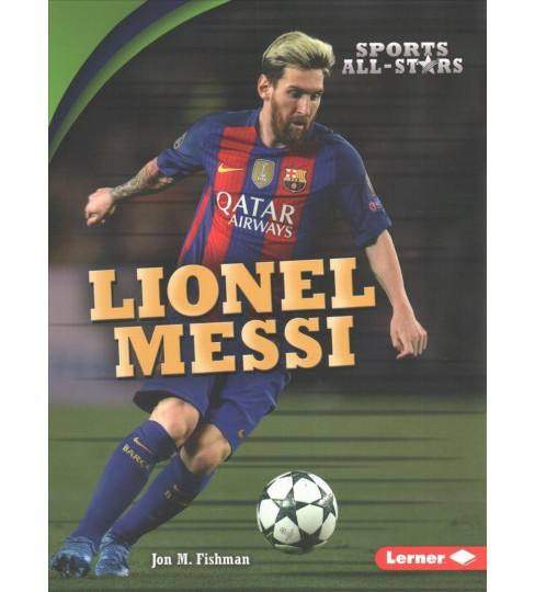 Lionel Messi -  (Sports All-Stars) by Jon M. Fishman (Paperback) - image 1 of 1
