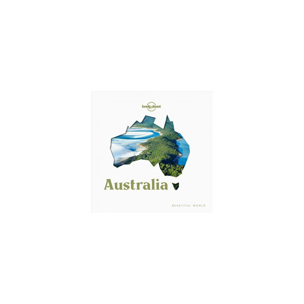 Lonely Planet Beautiful World Australia - (Lonely Planet) (Hardcover)