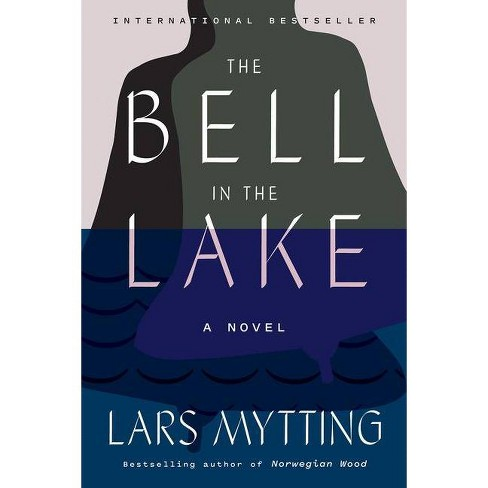 The Bell in the Lake - by  Lars Mytting (Hardcover) - image 1 of 1