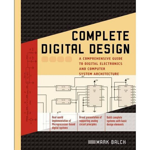 Complete Digital Design - by  Mark Balch (Paperback) - image 1 of 1