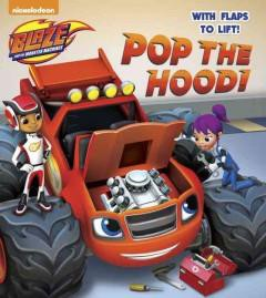 Pop the Hood! (Blaze and the Monster Machines) - (Lift-The-Flap) by  Random House (Board Book)
