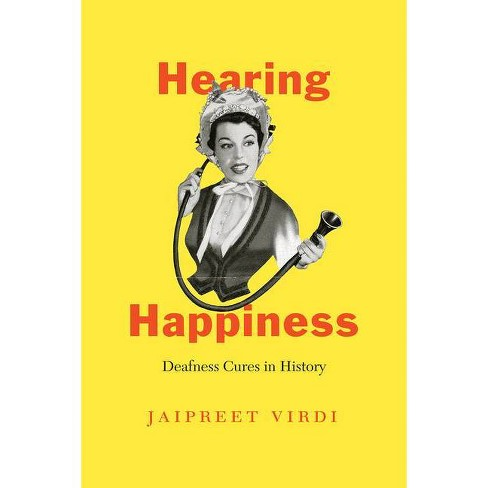 Hearing Happiness - (Chicago Visions and Revisions) by  Jaipreet Virdi (Hardcover) - image 1 of 1