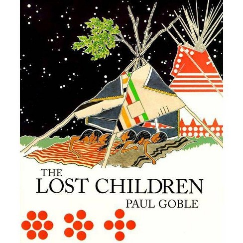 The Lost Children - by  Paul Goble (Paperback) - image 1 of 1