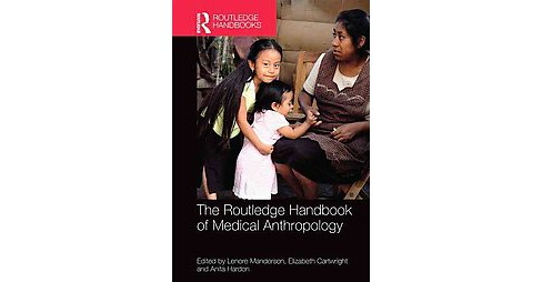 The Routledge Handbook of Medical Anthropolo ( Routledge Handbooks) (Hardcover) - image 1 of 1
