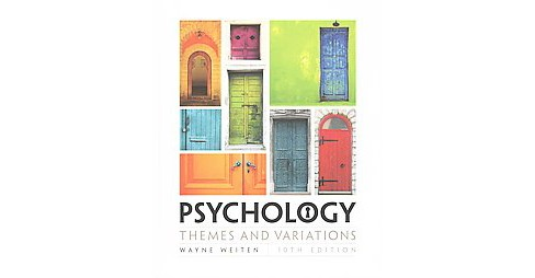 Psychology : Themes and Variations (Hardcover) (Wayne Weiten) - image 1 of 1