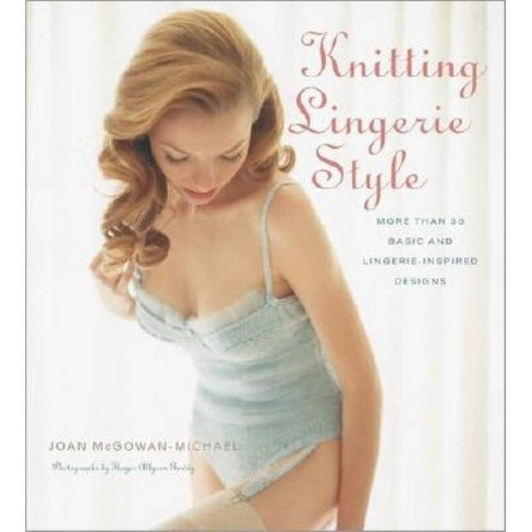 Knitting Lingerie Style - by  Joan McGowen-Michael (Hardcover) - image 1 of 1