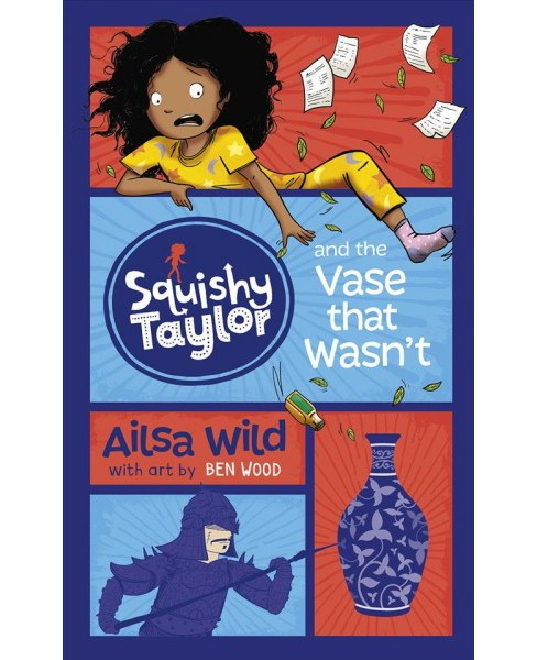Squishy Taylor and the Vase That Wasn't -  Reprint (Squishy Taylor) by Ailsa Wild (Paperback) - image 1 of 1