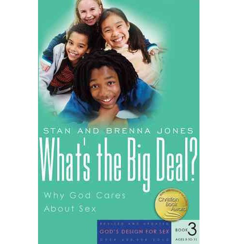 What's the Big Deal? : Why God Cares About Sex -  by Stan Jones & Brenna B. Jones (Paperback) - image 1 of 1
