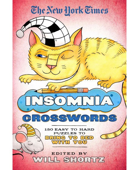 New York Times Insomnia Crosswords : 150 Easy to Hard Puzzles to Bring to Bed With You (Paperback) - image 1 of 1