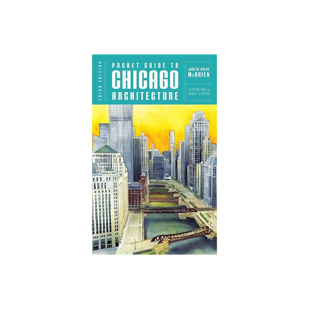 Pocket Guide To Chicago Architecture 3rd Edition By Judith Paine Mcbrien Paperback