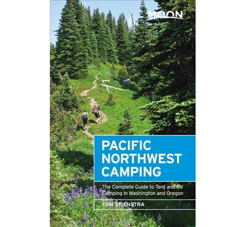 Moon Pacific Northwest Camping : The Complete Guide to Tent and Rv Camping in Washington and Oregon - image 1 of 1