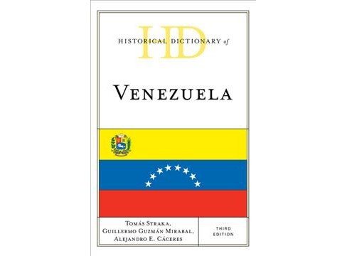 Historical Dictionary of Venezuela -  (Hardcover) - image 1 of 1