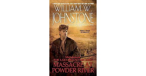 Massacre at Powder River (Original) (Paperback) by William W. Johnstone - image 1 of 1
