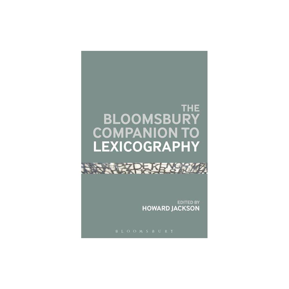 The Bloomsbury Companion to Lexicography - (Bloomsbury Companions) (Hardcover) The Bloomsbury Companion to Lexicography offers the definitive guide to a key area of linguistic study. Each companion is a comprehensive reference resource featuring an overview of key topics, research areas, new directions and a manageable guide to beginning or developing research in the field. Lexicography, as the practice of compiling dictionaries, has a long tradition that has been, for much of the time, largely independent of linguistics. The direct influence of linguistics on lexicography goes back around 50 years, though longer in the case of learners' dictionaries. The present volume aims to reflect on the research that has been and is being done in lexicography and to point the way forward. It tackles, among other topics, the critique of dictionaries in the electronic medium, the future of historical lexicography in the electronic mode with special reference to the online Oxford English Dictionary, and e-lexicography in general.