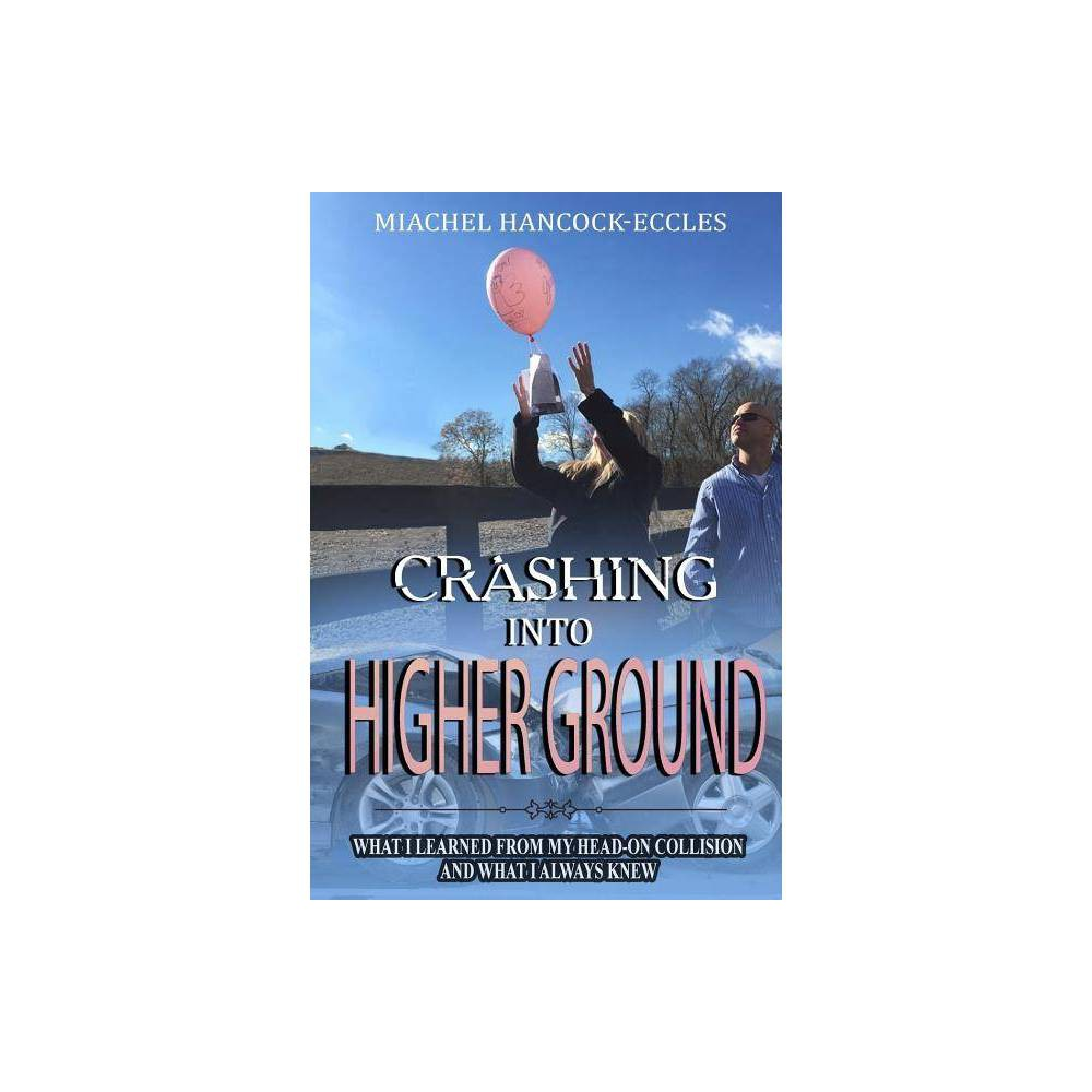 Crashing Into Higher Ground By Miachel Hancock Eccles Paperback