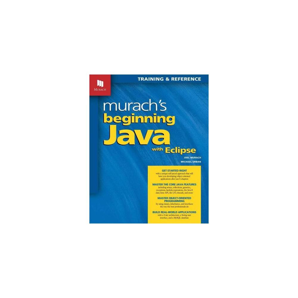 Murach's Beginning Java With Eclipse (Paperback) (Joel Murach & Michael Urban)