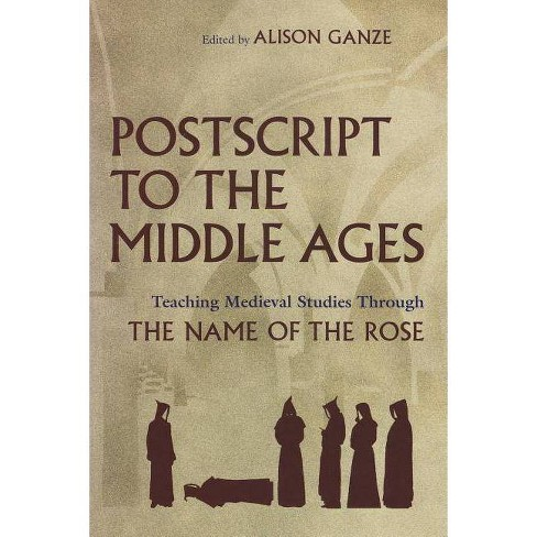 PostScript to the Middle Ages - (Medieval Studies) (Hardcover) - image 1 of 1