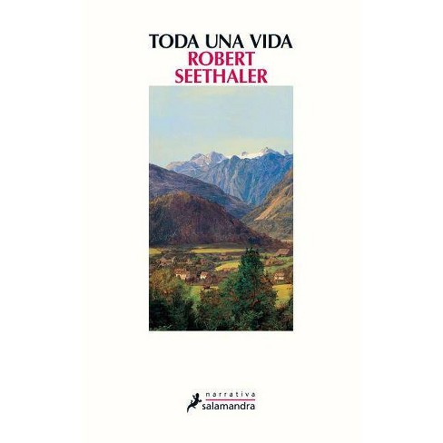 Toda Una Vida - by  Robert Seethaler (Paperback) - image 1 of 1