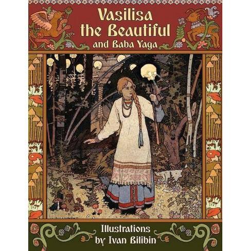 Vasilisa the Beautiful and Baba Yaga - by  Alexander Afanasyev (Paperback) - image 1 of 1
