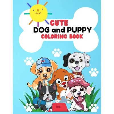 Cute Dog And Puppy Coloring Book - By Myka David (paperback) : Target
