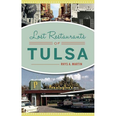 Lost Restaurants of Tulsa - by  Rhys A Martin (Hardcover) - image 1 of 1
