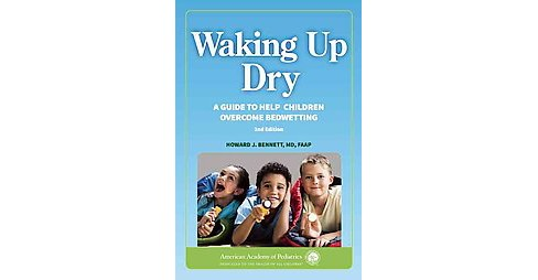 Waking Up Dry : A Guide to Help Children Overcome Bedwetting (Paperback) (Howard J. Bennett) - image 1 of 1