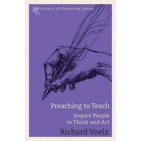 Preaching to Teach - (Artistry of Preaching) by  Richard William Voelz (Paperback) - image 1 of 1