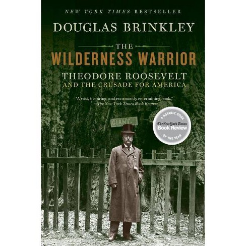 The Wilderness Warrior - by  Douglas Brinkley (Paperback) - image 1 of 1