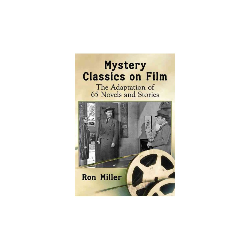 Mystery Classics on Film : The Adaptation of 65 Novels and Stories (Paperback) (Ron Miller)
