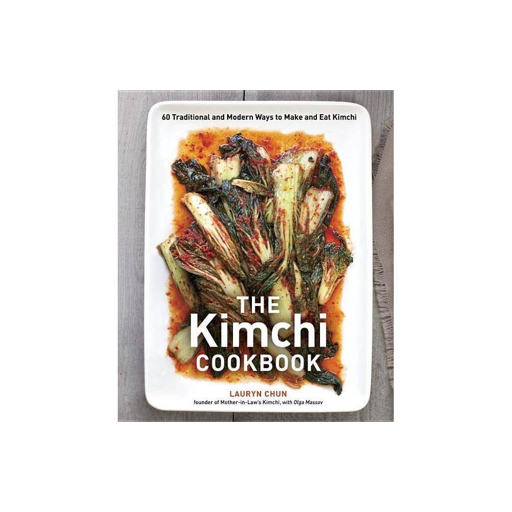 The Kimchi Cookbook By Lauryn Chun Olga Massov Hardcover