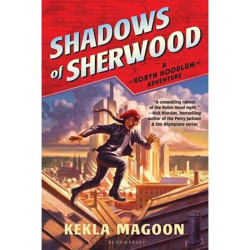 Shadows of Sherwood - (Robyn Hoodlum Adventure) by  Kekla Magoon (Paperback) - image 1 of 1