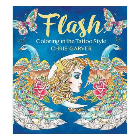 Flash Coloring In The Tattoo Style Paperback Chris Garver Target
