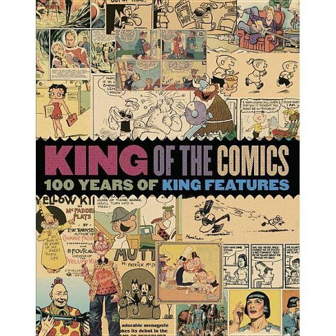 King of the Comics: One Hundred Years of King Features Syndicate - (Hardcover) - image 1 of 1