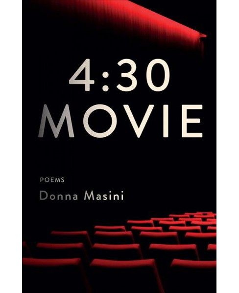 4:30 Movie : Poems -  by Donna Masini (Hardcover) - image 1 of 1