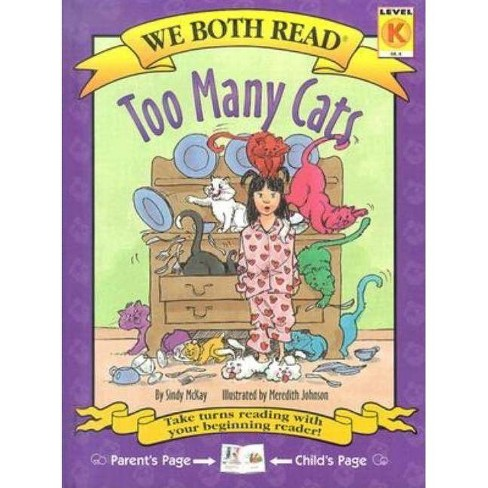 Too Many Cats - (We Both Read - Level K (Cloth)) by  Sindy McKay (Hardcover) - image 1 of 1