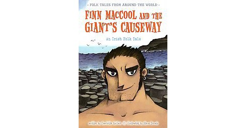 Finn Maccool and the Giant's Causeway ( Folk Tales from Around the World) (Paperback) - image 1 of 1