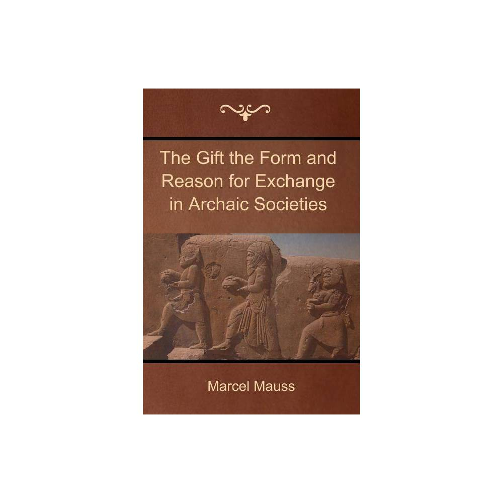 The Gift The Form And Reason For Exchange In Archaic Societies By Marcel Mauss Paperback