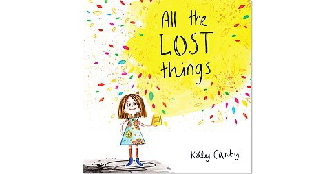 All the Lost Things (Hardcover) (Kelly Canby) - image 1 of 1
