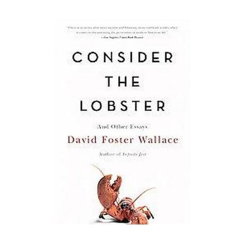 Consider the Lobster : and Other Essays (Reprint) (Paperback) (David Foster  Wallace)