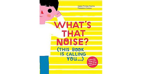 What's That Noise? : This Book Is Calling You... (School And Library) (Isabel Minhu00f3s Martins) - image 1 of 1