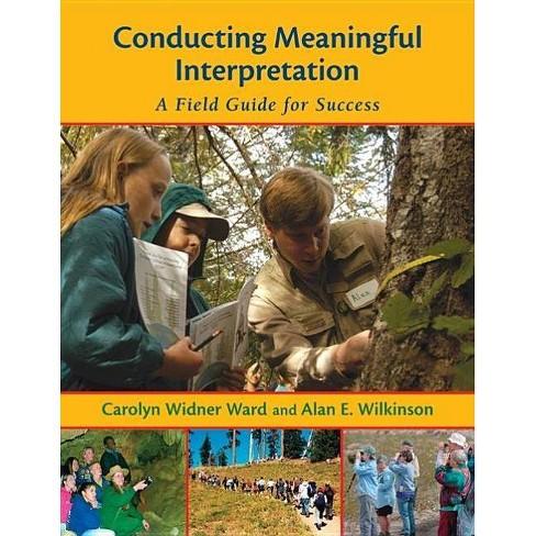 Conducting Meaningful Interpretation - by  Carolyn Widner Ward & Alan Wilkinson (Paperback) - image 1 of 1