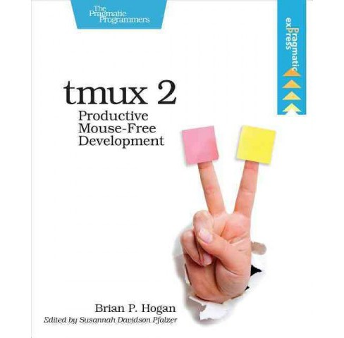 Tmux 2 : Productive Mouse-free Development (Paperback) (Brian P. Hogan) - image 1 of 1