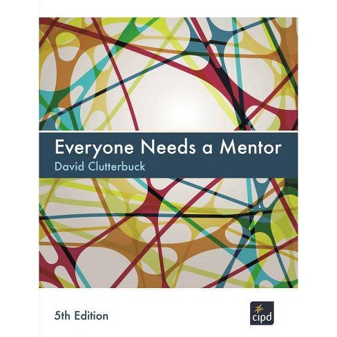 Everyone Needs a Mentor - 5 Edition by  David Clutterbuck (Paperback) - image 1 of 1