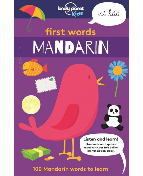 Lonely Planet Kids First Words Mandarin : 100 Mandarin Words to Learn -  Bilingual (Paperback) - image 1 of 1