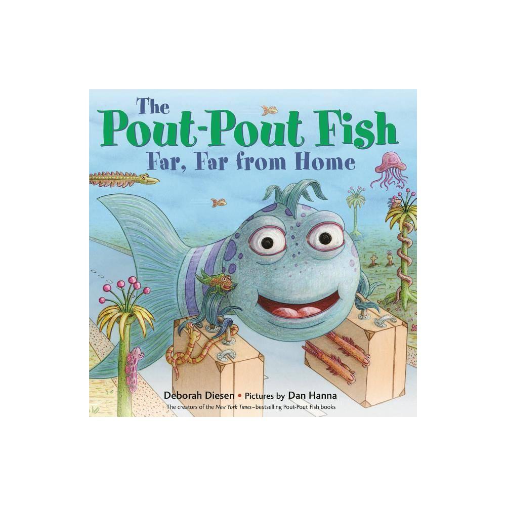The Pout Pout Fish Far Far From Home Pout Pout Fish Adventure By Deborah Diesen Hardcover