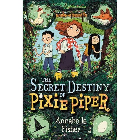 The Secret Destiny of Pixie Piper - by  Annabelle Fisher (Paperback) - image 1 of 1