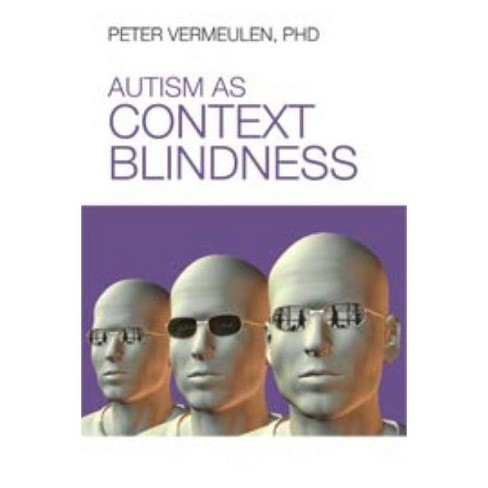 Autism as Context Blindness - by  Peter Vermeulen (Paperback) - image 1 of 1