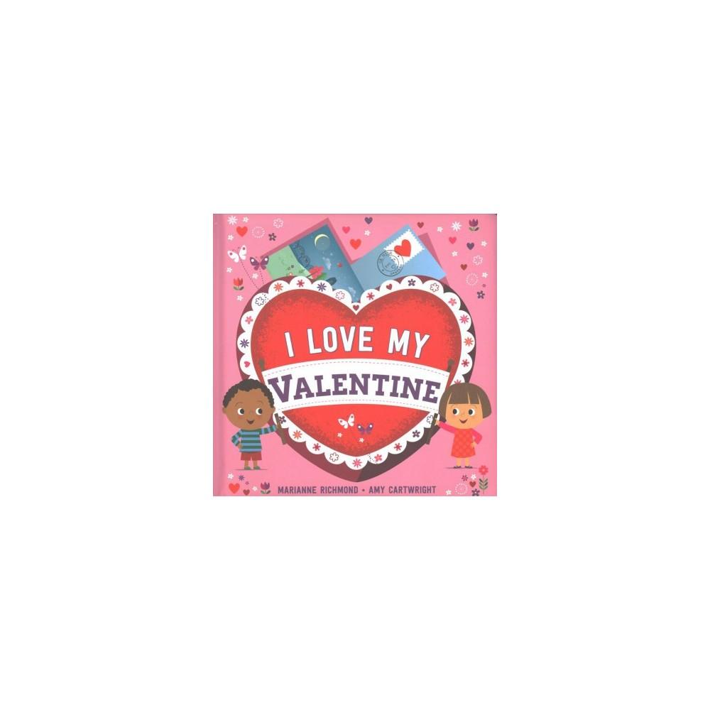 I Love My Valentine - by Marianne Richmond (Hardcover)
